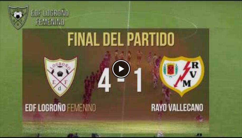 RESUMEN PARTIDO EDF LOGROÑO VS RAYO VALLECANO